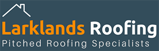 Roofers Derby | Pitched Roofing Derby | Larklands Roofing